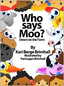 Who Says Moo? - Down on the Farm by Kari Brimhall: NOOK Book Cover