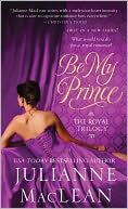 Be My Prince (Royal Trilogy #1) by Julianne MacLean: NOOK Book Cover