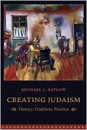 download Creating Judaism : History, Tradition, Practice book