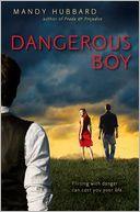 Dangerous Boy by Mandy Hubbard: Book Cover
