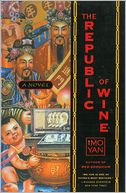The Republic of Wine by Mo Yan: NOOK Book Cover