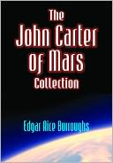 The John Carter of Mars Collection, 5 Complete Books by Edgar Rice Burroughs: NOOK Book Cover