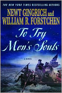 To Try Men's Souls by Newt Gingrich: NOOK Book Cover