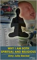Why I Am Both Spiritual and Religious by Amy Julia Becker: NOOK Book Cover