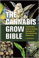 The Cannabis Grow Bible by Greg Green: Book Cover