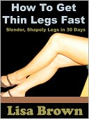 download how to get thin legs fast : <b>slender</b> shapely legs ın 30