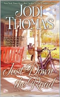 Just Down the Road (Harmony Series #4) by Jodi Thomas: NOOK Book Cover