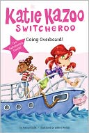 Going Overboard! (Katie Kazoo, Switcheroo Super Special Series) by Nancy Krulik: NOOK Book Cover