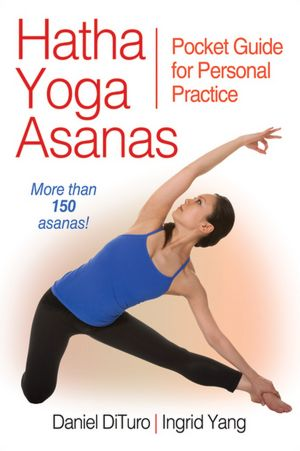 Download book google Hatha Yoga Asanas: Pocket Guide for Personal Practice in English 9781450414852