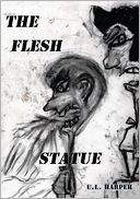 THE FLESH STATUE by U. Harper: NOOK Book Cover