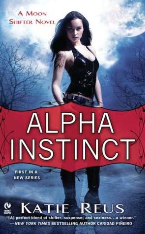 Ebooks en espanol free download Alpha Instinct: A Moon Shifter Novel 9780451236098 DJVU by Katie Reus