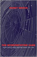 download The Interpretation Game : How Judges and Lawyers Make the Law book