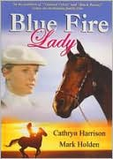 Blue Fire Lady with Cathryn Harrison