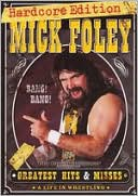WWE: Mick Foley's Greatest Hits and Misses - A Life in Wrestling