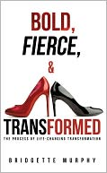 download Bold, Fierce, and Transformed book