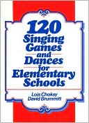 download 120 Singing Games and Dances for Elementary Schools book