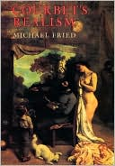 Courbet's Realism by Michael Fried: Book Cover