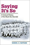 download Saying It's So : A Cultural History of the Black Sox Scandal book