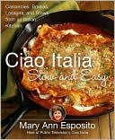 Ciao Italia Slow and Easy by Mary Ann Esposito: Book Cover
