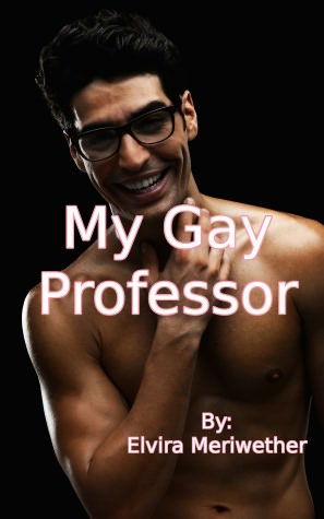My Gay Professor: How I Learned About Rough Anal Sex... The Hard. nookbook