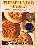 The Splendid Table by Lynne Rossetto Kasper: NOOK Book Cover