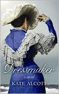 The Dressmaker by Kate Alcott: Book Cover