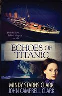 Echoes of Titanic by Mindy Starns Clark: NOOK Book Cover