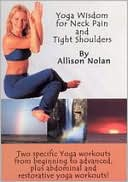 Yoga Wisdom For Neck Pain and Tight Shoulders