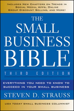 The Small Business Bible Everything You Need to Know to Succeed in Your Small Business cover