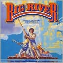 Big River: The Adventures Of Huckleberry Finn [1985 Original Broadway Cast] by John Goodman: CD Cover