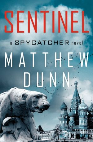 The Sentinel: A Spycatcher Novel