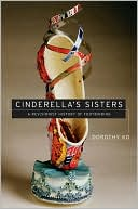 download Cinderella's Sisters : A Revisionist History of Footbinding book