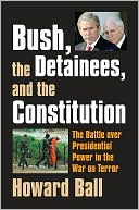 download Bush, the Detainees, and the Constitution : The Battle over Presidential Power in the War on Terror book
