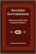 Sacred Gatherings by Shanddaramon: NOOK Book Cover