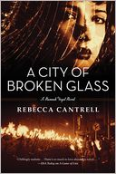 A City of Broken Glass by Rebecca Cantrell: Book Cover