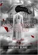 Anna Dressed in Blood by Kendare Blake: Book Cover