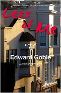 Less Of Me by Edward Goble: NOOK Book Cover