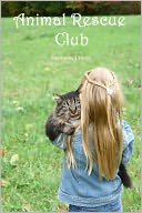 Animal Rescue Club by Stephanie Dagg: NOOK Book Cover