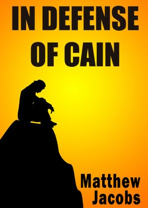Free nook eBook In Defense of Cain  by Matthew Jacobs