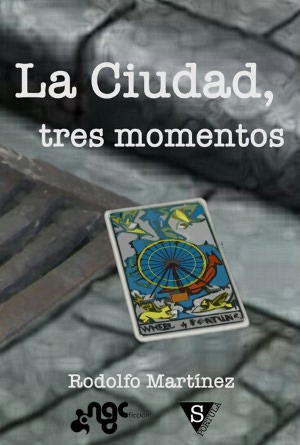 La Ciudad, tres momentos [NOOK Book]