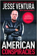 American Conspiracies by Jesse Ventura: NOOK Book Cover