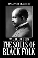 The Souls of Black Folk by W. E. B. Du Bois by W. E. B. Du Bois: NOOK Book Cover