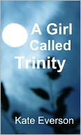 A Girl Called Trinity by Kate Everson: NOOK Book Cover