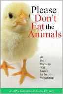 download Please Don't Eat the Animals : All the Reasons You Need to be a Vegetarian book