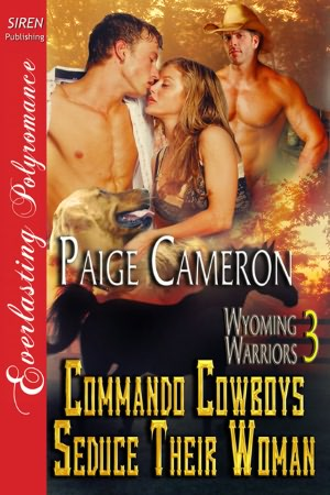 Commando Cowboys Seduce Their Woman