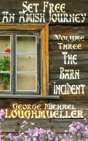 An Amish Journey- Set Free- Volume 3-The Barn Incident