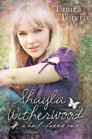 Shayla Witherwood: A Half-Faerie Tale