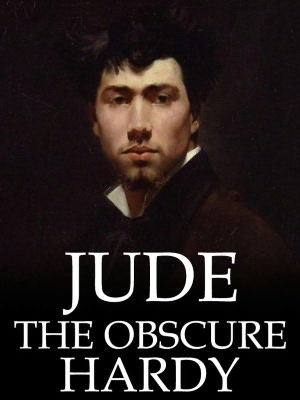 Jude The Obscure by Thomas Hardy (Complete Full Version)
