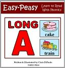 The Long A Sound - Read, Play & Practice (Learn to Read with Phonics - Vol 6) by Chris DiPaolo: NOOK Book Cover