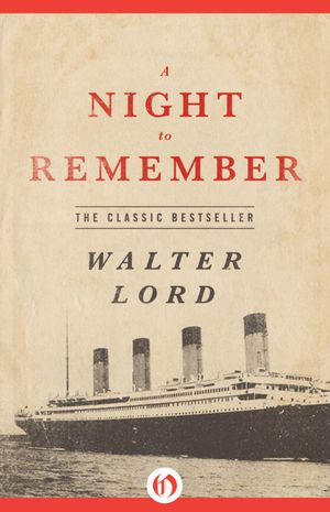 an account of a disaster in walter lords a night to remember Walter lord is best known for a night to remember, his book on the voyage of the titanic day of infamy deserves to stand beside that classic as a gripping narrative, and the subject matter, of course, is infinitely more important.